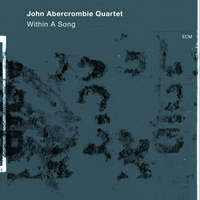 約翰.亞伯孔比四重奏:在歌中 John Abercrombie Quartet: Within A Song (CD) 【ECM】
