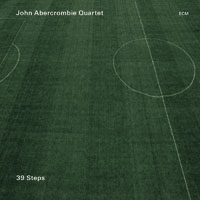 約翰.亞伯孔比四重奏:三十九步 John Abercrombie Quartet: 39 Steps (CD) 【ECM】