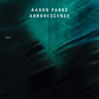 亞倫.帕克斯:樹狀音程 Aaron Parks: Arborescence (CD) 【ECM】