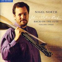 諾爾斯:魯特琴的巴哈風情第三集 - 無伴奏大提琴組曲 Nigel North: Bach On The Lute Volume 3 (CD)【LINN】