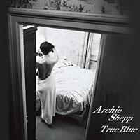 阿奇西普四重奏:倩影 Archie Shepp Quartet: True Blue (24K紙盒版CD) 【Venus】