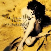 艾迪希金斯四重奏&史考特漢彌頓:痴心 Eddie Higgins Quartet featuring Scott Hamilton: My Foolish Heart (CD) 【Venus】