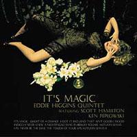 艾迪希金斯四重奏、史考特漢彌頓&肯皮普洛斯基:浪漫魔咒 Eddie Higgins Quintet Featuring Scott Hamilton & Ken Peplowski: It's Magic (CD) 【Venus】