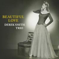 德瑞克.史密斯三重奏:美麗的愛 Derek Smith Trio: Beautifull Love (CD) 【Venus】
