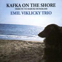 艾米.維克奇三重奏:海邊的卡夫卡~獻給村上春樹 Emil Viklicky Trio: Kafka On The Shore~Tribute to Haruki Murakami (CD)【Venus】