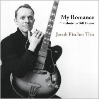 Jacob Fischer Trio: My Romance ~tribute to Bill Evans (CD) 【Venus】