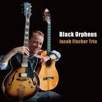 Jacob Fischer Trio: Black Orpheu (CD) 【Venus】