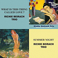 李奇.貝拉齊三重奏:愛是什麼東西?+夏夜 Richie Beirach Trio: What Is This Thing Called Love? + Summer Night (限量2CD豪華決定盤)【Venus】