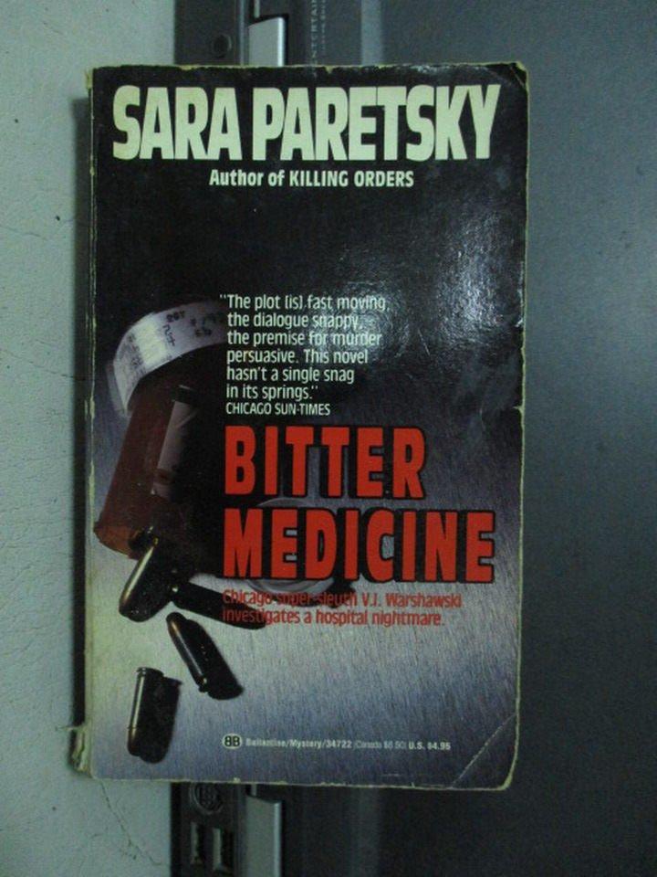 【書寶二手書T4/原文小說_OPS】Bitter Medicine_Sara paretsky