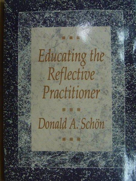 【書寶二手書T8/大學教育_YJZ】Educating the Reflective Practitioner
