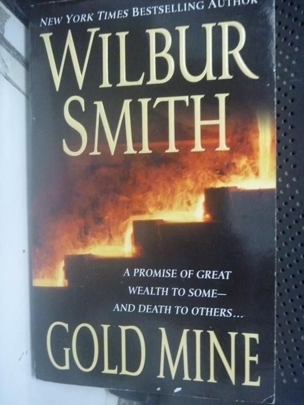 【書寶二手書T7/原文小說_LER】Gold Mine_Wilbur Smith, Wilbur Smith