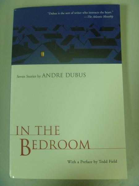 【書寶二手書T5/原文小說_ISQ】In the Bedroom: Seven Stories_Andre Dubus
