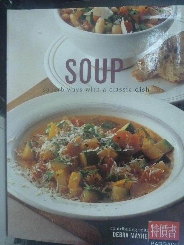 【書寶二手書T9/餐飲_ZIM】Soup: Superb Ways With a Classic Dish_Mayhew