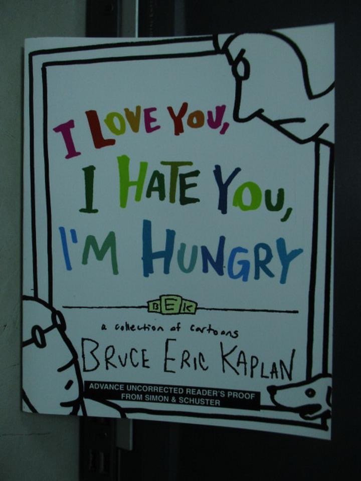 【書寶二手書T6/語言學習_NPJ】I Love You...I'm Hungry