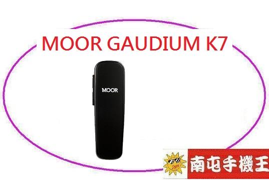 !南屯手機王! MOOR GAUDIUM K7 一對一 3.0藍芽版本 [直購價]