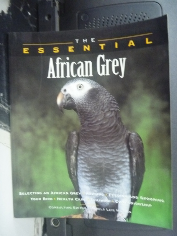【書寶二手書T4/科學_HCN】The Essential African Grey_Higdon, Pam