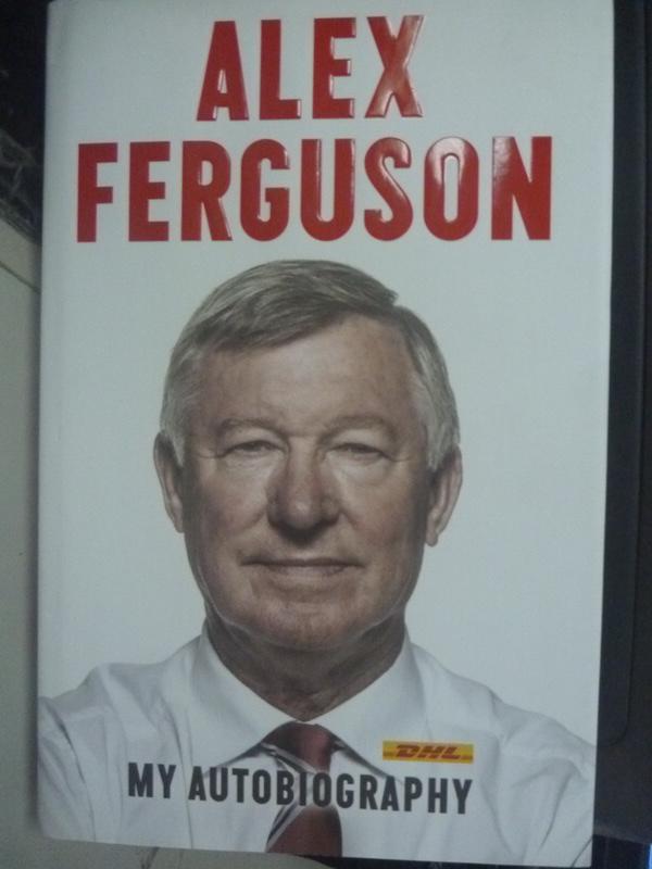 【書寶二手書T5/傳記_ZJW】Alex Ferguson My Autobiog Dhl edvar_Ferguson