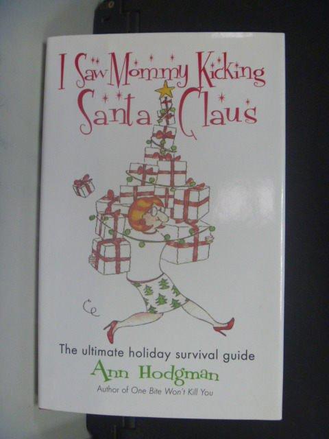 【書寶二手書T4/原文小說_KHF】I Saw Mommy Kicking Santa Claus