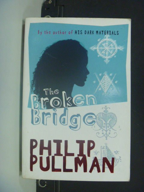 【書寶二手書T2/原文小說_OJI】The Broken Bridge_Philip Pullman