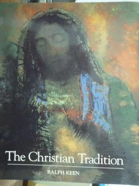 【書寶二手書T6/宗教_PNM】The Christian Tradition_Ralph Keen