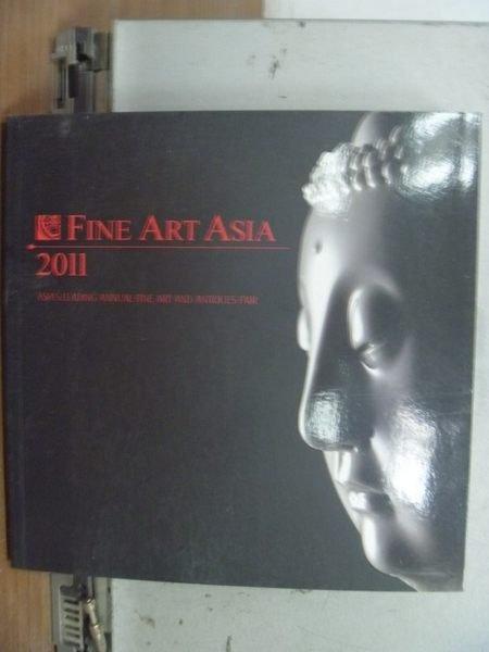 【書寶二手書T3/收藏_HHL】Fine Art Asia 2011