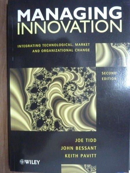 【書寶二手書T8/大學商學_QDZ】Managing Innovation_Tidd,Bessant_2/e