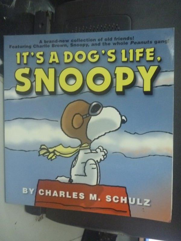 【書寶二手書T1/繪本_ZAU】It's a Dog's Life, Snoopy_Charles M. Schulz