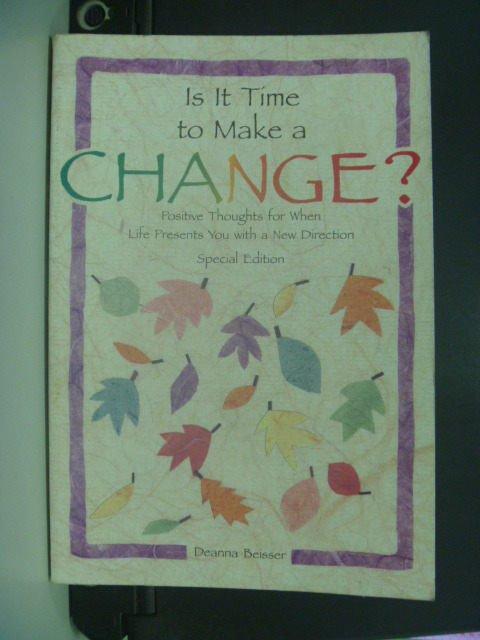 【書寶二手書T2/勵志_GIL】Is It Time to Make a Change_Beisser, Deanna