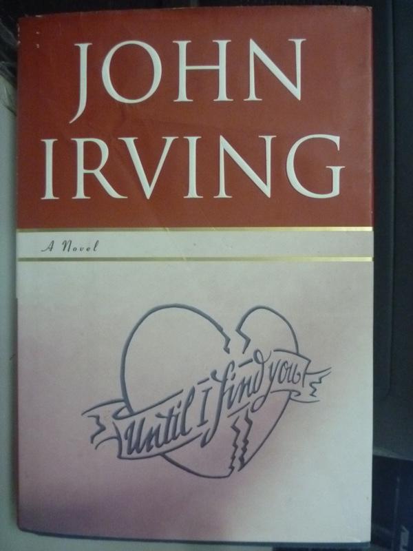 【書寶二手書T5/原文小說_ZJW】Until I Find You_Irving, John