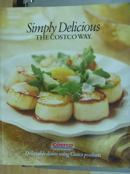 【書寶二手書T8/餐飲_ZIO】Simply Delicious_the COSTCO way