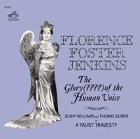 SONY 佛羅倫斯.佛斯特.珍金絲/人聲的榮耀(Florence Foster Jenkins / The Glory (????) Of The Human Voice)【1CD】