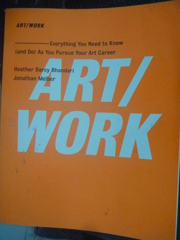 【書寶二手書T1/藝術_WGI】Art/Work: Everything You Need to Know