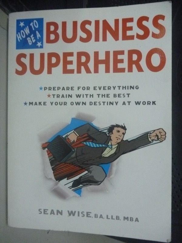 【書寶二手書T9/財經企管_HSN】How to Be a Business Superhero