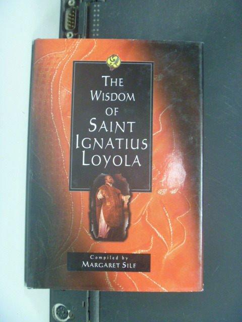 【書寶二手書T6/哲學_ILR】The Wisdom of Ignatius Loyola_Silf