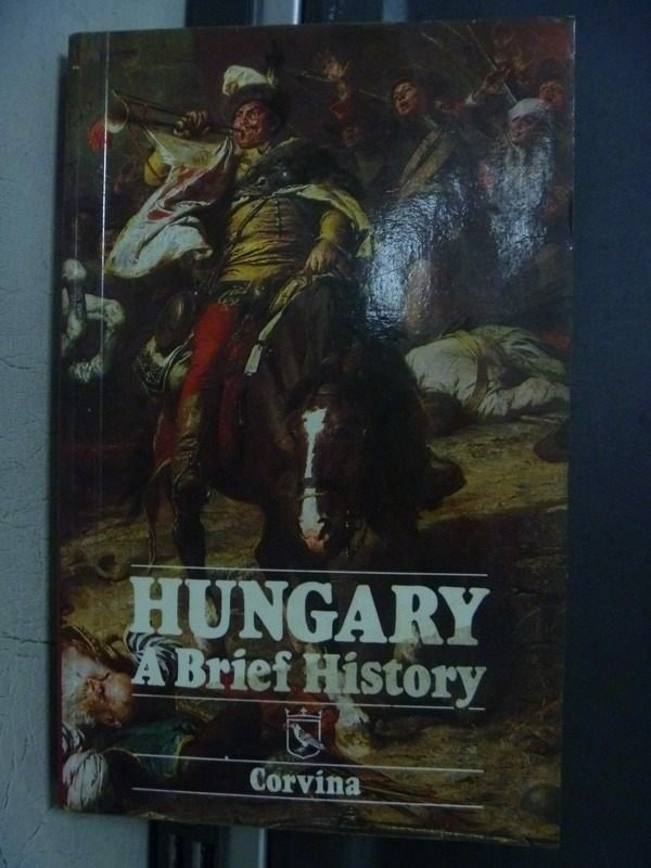 【書寶二手書T3/歷史_OED】HUNGARY A Brief History_1990