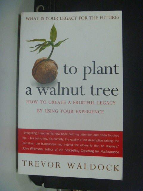 【書寶二手書T2/勵志_KJK】To Plant a Walnut Tree_Waldock, Trevor