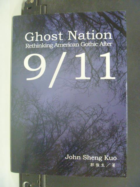 【書寶二手書T1/文學_KDX】Ghost Nation_Rethinking American Gothic After 9/11_郭強生