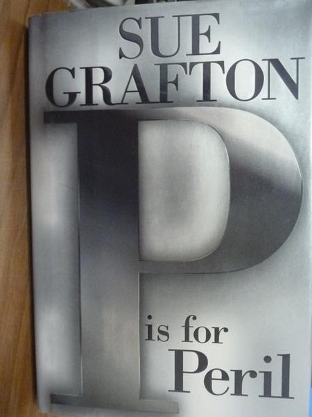 【書寶二手書T4/原文書_QGK】P Is for Peril_Sue Grafton