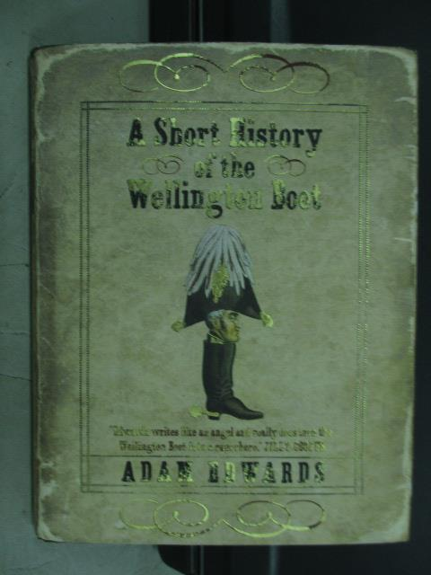 【書寶二手書T4/原文書_JSU】A sbort history of the wellington boot_2006