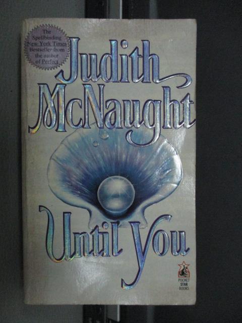 【書寶二手書T1/原文小說_MRY】Until You_Judith McNaught