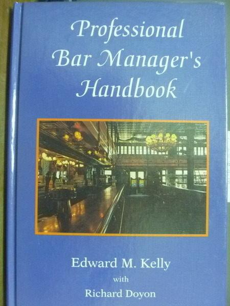 【書寶二手書T7/原文書_PIT】Professional bar managers handbook_Kelly