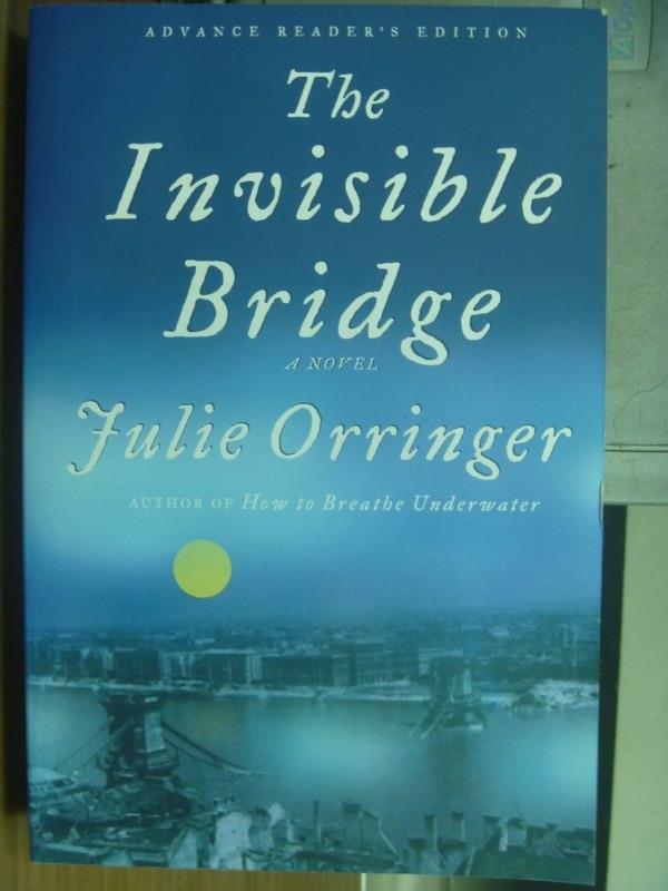 【書寶二手書T5/原文小說_QOQ】The invisible bridge_Julie orringer