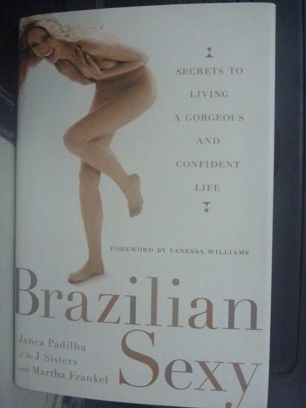 【書寶二手書T4/原文書_HSM】Brazilian Sexy: Secrets to Living