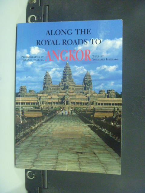 【書寶二手書T3/旅遊_NHS】Along The Royal Roads To Angkor