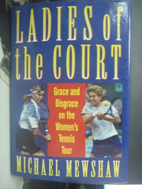 【書寶二手書T1/體育_YIE】Ladies Of The Court: Grace & Disgrace on