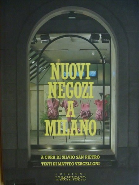 【書寶二手書T6/設計_QJE】Nuovi Negozi a Milano