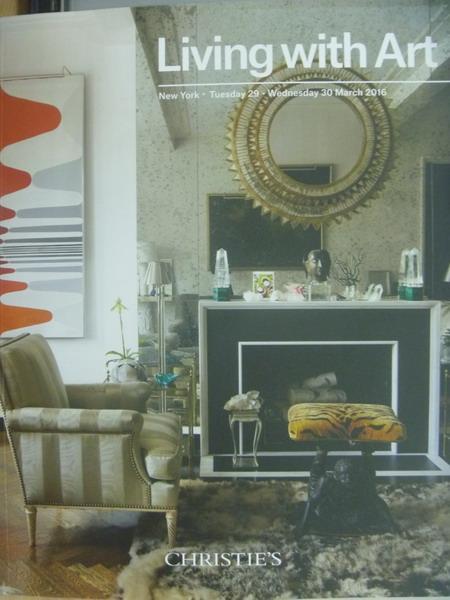 【書寶二手書T2/收藏_YER】Christie's_Living with Art_2016/3/29-30