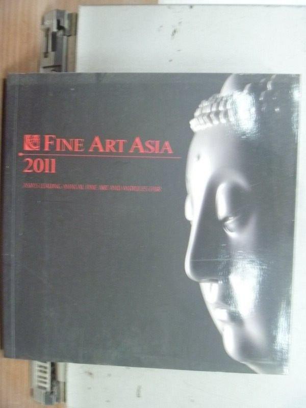 【書寶二手書T7/藝術_MNV】Fine Art Asia 2011