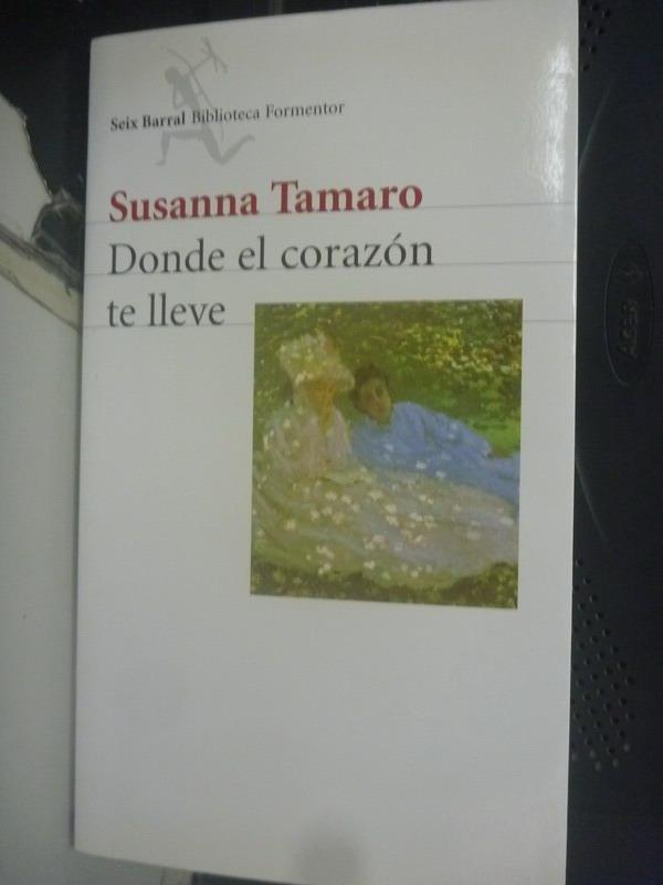 【書寶二手書T3/原文書_QJK】Donde el corazon te lleve_Tamaro, Susanna