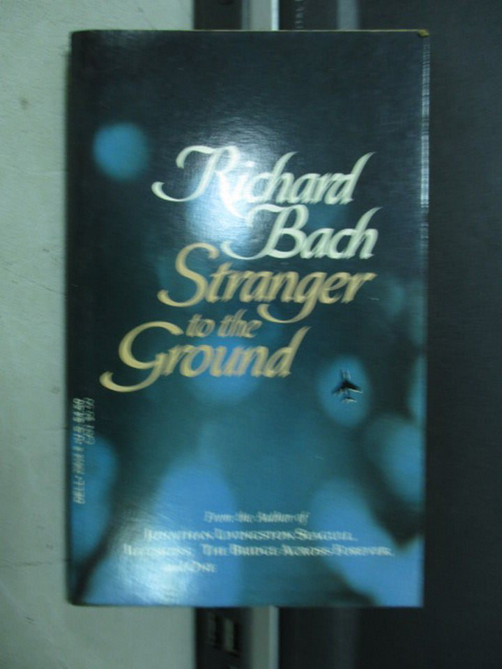 【書寶二手書T9/原文小說_LDF】Stranger to the Ground_Richard Bach